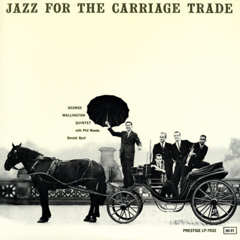 george-wallington-jazz-for-the-carriage-trade