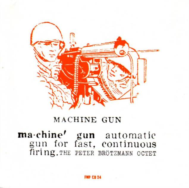 the peter brotzmann octet machine gun.jpg